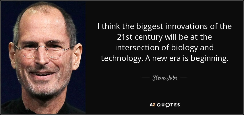 quote-i-think-the-biggest-innovations-of-the-21st-century-will-be-at-the-intersection-of-biology-steve-jobs-105-99-82